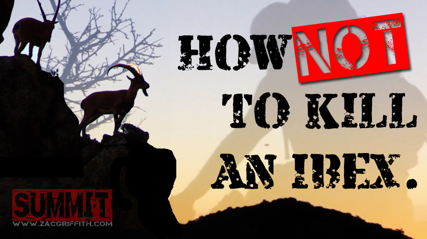ZAC GRIFFITH HOW NOT TO KILL AN IBEX