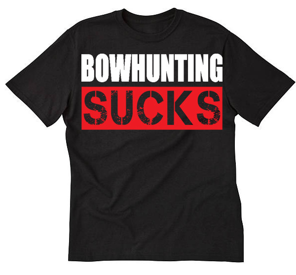 BOWHUNTING SUCKS