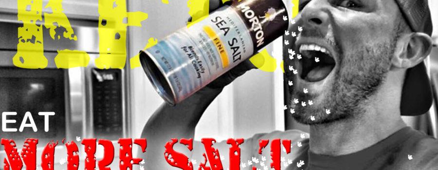 EAT MORE SALT!!!  KETO ADVICE