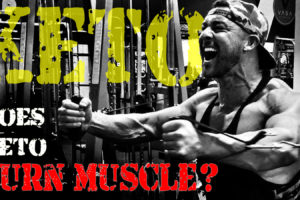 DOES KETO BURN MUSCLE?