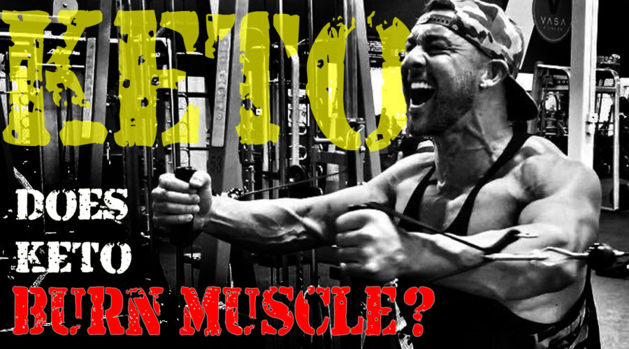 DOES KETO BURN MUSCLE?