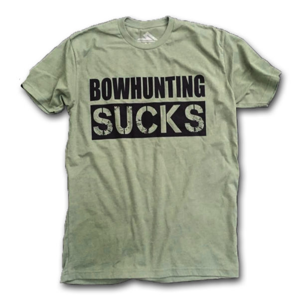 BOWHUNTING SUCKS GREEN
