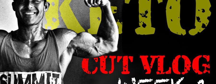CUTTING WITH KETO: WEEK 1