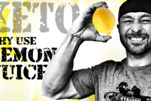 WHY LEMON JUICE ON A KETO DIET?