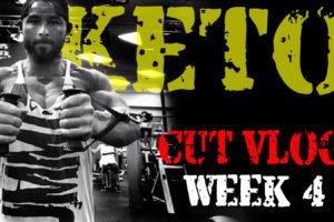 CUTTING WITH KETO /// WEEK 4