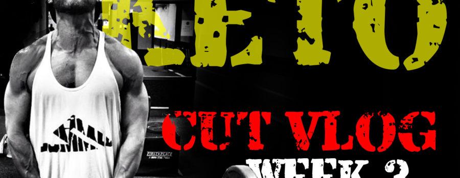 CUTTING WITH KETO WEEK 3