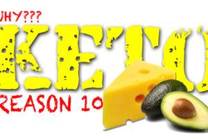 WHY KETO DIET? REASON 10