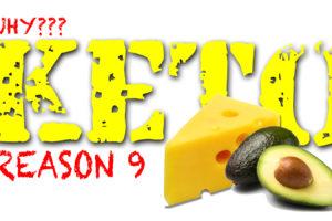 WHY KETO DIET?  REASON 9