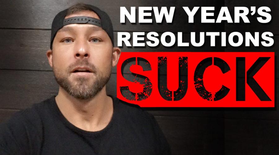NEW YEAR'S RESOLUTIONS SUCK